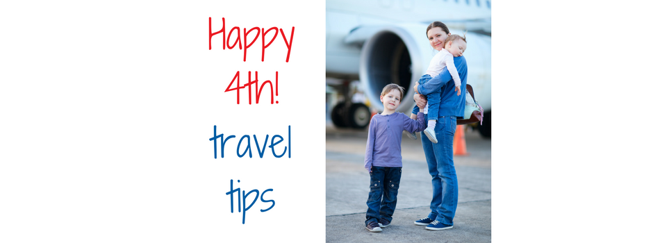 """Happy 4th - Travel Tips"" picture os family traveling"